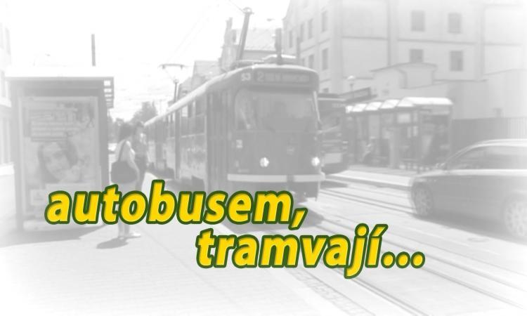 Autobusem, tramvají