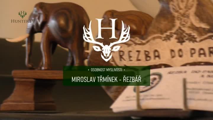 Miroslav Třmínek - umělecký řezbář